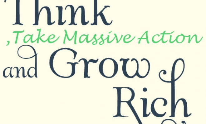 Think, take massive action and grow rich